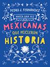 Cover image for Había una vez mexicanas que hicieron historia
