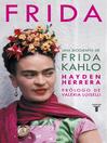 Frida : una biografía de Frida Kahlo