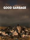 Good Garbage