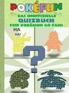 POKEFUN--Das inoffizielle Quizbuch für Pokemon GO Fans
