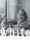 Cover image for Waking Up White