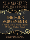 The Four Agreements--Summarized for Busy People