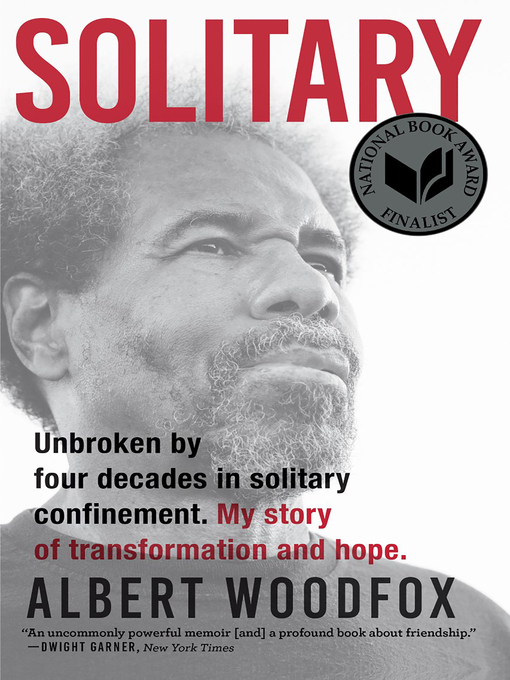 Solitary unbroken by four decades in solitary confinement : my story of transformation and hope