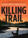 Killing Trail [electronic resource]