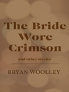 The Bride Wore Crimson and Other Stories