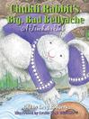 Cover image for Chukfi Rabbit's Big, Bad Bellyache