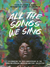 All the Songs We Sing [electronic resource]