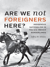 Are We Not Foreigners Here? [electronic resource]