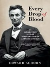 Every drop of blood : the momentous second inauguration of Abraham Lincoln