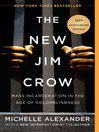 The new Jim Crow : mass incarceration in the age of colorblindness by Michelle Alexander