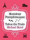 Monsieur Pamplemousse Takes the Train