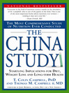 The China study : the most comprehensive study of nutrition ever conducted and the startling implications for diet, weight loss and long-term health / T. Colin Campbell, and Thomas M. Campbell II