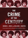 The Crime of the Century: Richard Speck and the Murders That Shocked a Nation.