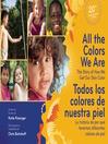 All the Colors We Are/Todos los colores de nuestra piel