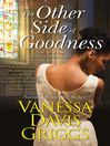 Cover image for The Other Side of Goodness