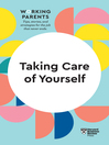 Cover image for Taking Care of Yourself (HBR Working Parents Series)