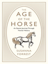 The Age of the Horse [electronic resource]