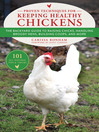 Proven Techniques for Keeping Healthy Chickens [electronic resource]