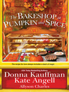 The Bakeshop at pumpkin and spice [electronic book]