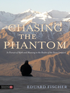 Chasing the Phantom : In Pursuit of Myth and Meaning in the Realm of the Snow Leopard