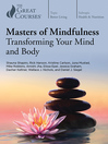 Masters of mindfulness : transforming your mind and body