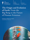 The Origin and Evolution of Earth