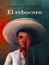 El rebocero (Spanish Edition)