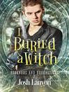 I Buried a Witch