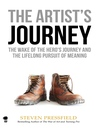 The artist's journey : the wake of the hero's journey and the lifelong pursuit of meaning