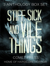 Cover image for Stiff, Sick and Vile Things Box Set--Three Complete Comet Press Anthologies in the THINGS Series
