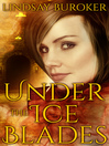 Under the Ice Blades [electronic resource]