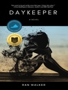 Daykeeper : a novel