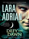 Defy the dawn : a midnight breed novel