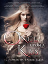 Once Upon a Kiss [electronic resource]