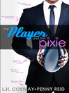 The Player and the Pixie [electronic resource]