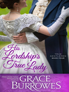 His Lordship's True Lady [electronic resource]