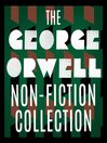 The George Orwell Non-Fiction Collection