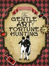 The Gentle Art of Fortune Hunting