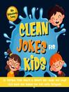 110+ Ridiculously Funny Clean Jokes for Kids. So Terrible, Even Adults & Seniors Will Laugh Out Loud! | Silly Jokes and Riddles for Kids (With Pictures!)