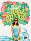 No te enamores de Rosa Santos