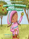 Recogemos manzanas / We Pick Apples