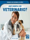 ¿Qué significa ser veterinario? (What's It Really Like to Be a Veterinarian?)