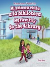 Mi primera visita a la biblioteca / My First Trip to the Library