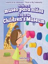 Un día en el museo para niños / A Day at the Children's Museum
