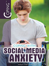 Cover image for Coping with Social Media Anxiety