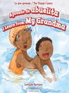 Aprendo de abuelita / I Learn from My Grandma