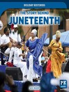 The Story Behind Juneteenth