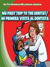 My First Trip to the Dentist / Mi primera visita al dentista
