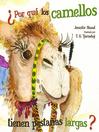 Por qué los camellos tienen pestañas largas?