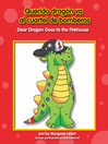 Querido dragón va a la estación de bomberos = Dear dragon goes to the firehouse